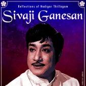 Reflections of Nadigar Thillagam - Sivaji Ganesan de Various Artists