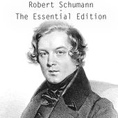 Robert Schumann - The Essential Edition von Various Artists