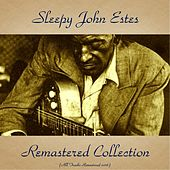 Sleepy John Estes Remastered Collection (All Tracks Remastered 2016) by Sleepy John Estes