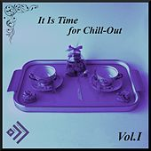 It Is Time for Chill-Out, Vol. 1 de Various Artists