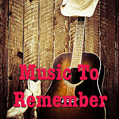 Music To Remember by Various Artists