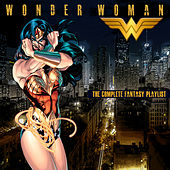 Wonder Woman - The Complete Fantasy Playlist von Various Artists