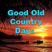 Good Old Country Days de Various Artists