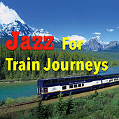 Jazz For Train Journey de Various Artists