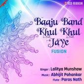Baaju Band Khul Khul Jaye (Fusion) by Lalitya Munshaw