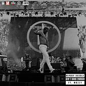 Ain't Hard Enough (feat. Mozzy) di Nipsey Hussle