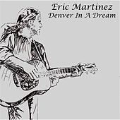 Denver in a Dream von Eric Martinez