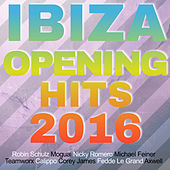 Ibiza Opening Hits 2016 von Various Artists
