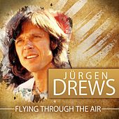 Flying Through the Air von Jürgen Drews