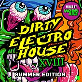 Dirty Electro House, Vol.XVIII (Summer Edition) von Various Artists