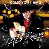 Como Yo Te Amo by Alex Rivera