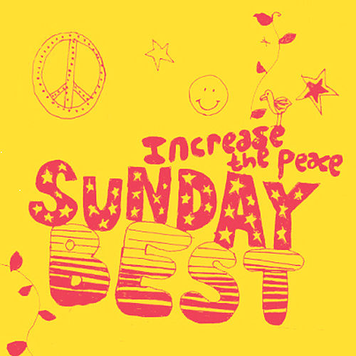 Sunday Best : Increase The Peace Vol 1 by Various Artists