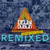 We're All Desi (Remixed) by Delhi 2 Dublin