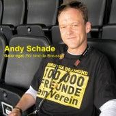 Ganz egal (Wir sind da Borussia ) von Andy Schade