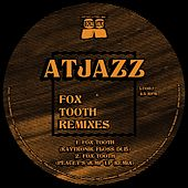 Fox Tooth Remixes by Atjazz