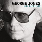 Cold Hard Truth von George Jones