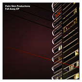 Fall Away EP by Palm Skin Productions