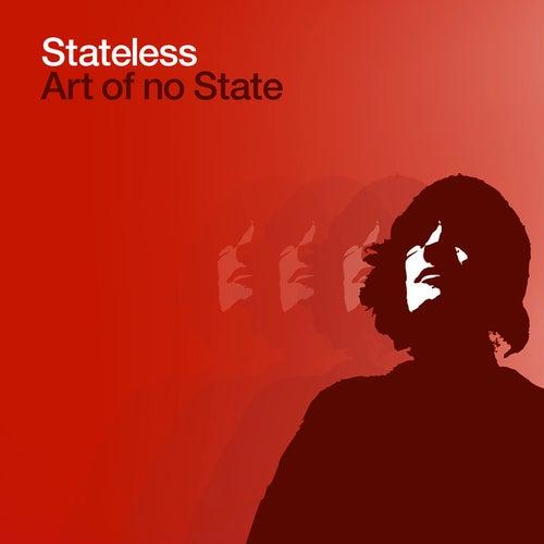 Art Of No State by Stateless