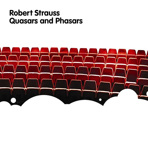 Quasars and Phasars by Robert Strauss