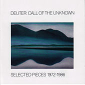DEUTER: Call of the Unknown - Selected Pieces, 1972-1986 by Chaitanya Hari Deuter