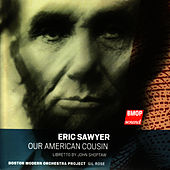 Eric Sawyer: Our American Cousin by Boston Modern Orchestra Project