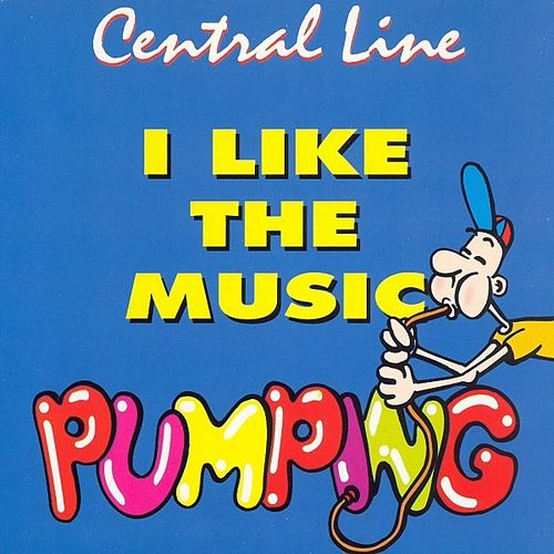 I Like The Music Pumping by Central Line