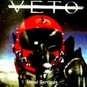 Metal Servants de Veto