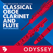 Classical Oboe, Clarinet, And Flute Performances: The Definitive Collection di Various Artists