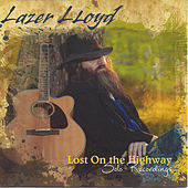 Lost on the Highway by Lazer Lloyd