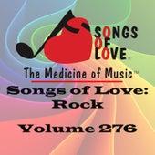 Songs of Love: Rock, Vol. 276 by Various Artists
