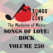 Songs of Love: Rock, Vol. 250 von Various Artists