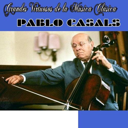 Grandes virtuosos de la música clásica by Pablo Casals