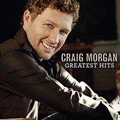 Greatest Hits by Craig Morgan