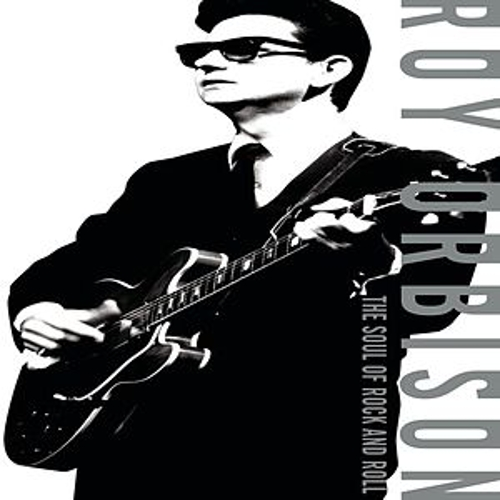 The Soul of Rock and Roll by Roy Orbison