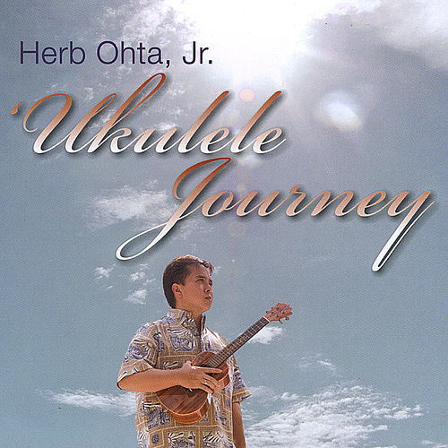 `Ukulele Journey by Herb Ohta, Jr.
