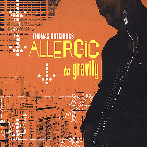 Allergic to Gravity by Thomas Hutchings