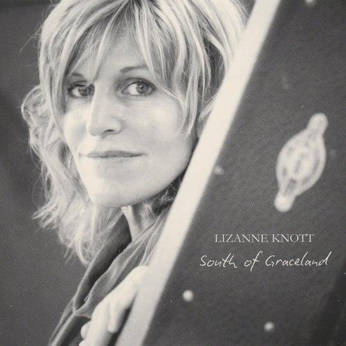 South of Graceland by Lizanne Knott