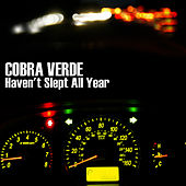 Haven't Slept All Year de Cobra Verde