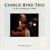 I've Got the World On a String by Charlie Byrd