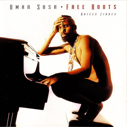 Free Roots by Omar Sosa
