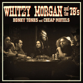 Honky Tonks and Cheap Motels by Whitey Morgan and the 78's