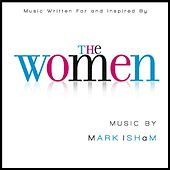 The Women - Music Written For and Inspired By by Mark Isham