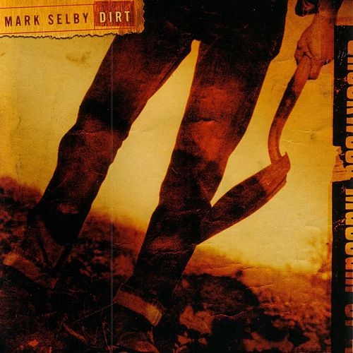Dirt by Mark Selby