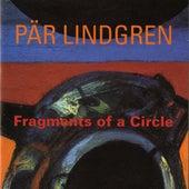 Pär Lindgren: Fragments of a Circle by Various Artists