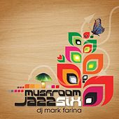 Mushroom Jazz 6 by Mark Farina
