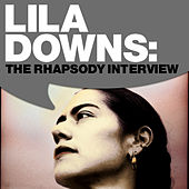 Lila Downs: The Rhapsody Interview by Lila Downs
