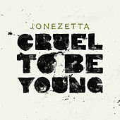 Cruel To Be Young by Jonezetta