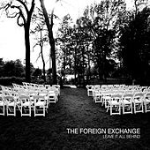 Leave It All Behind by The Foreign Exchange