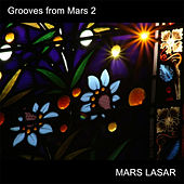 Grooves From Mars 2 by Mars Lasar