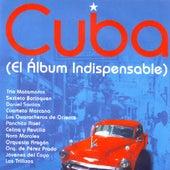 Cuba  El Album Indispensable by Various Artists